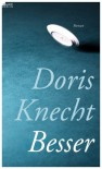 Besser - Doris Knecht