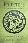 Priestess of the Dragons' Temple - Amelia  Smith