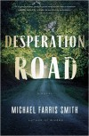 Desperation Road - Michael Farris Smith