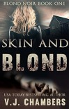 Skin and Blond (Blond Noir Mysteries Book 1) - V.J. Chambers