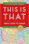 This is that: Travel Guide to Canada - Chris Kelly, Pat Kelly, Peter Oldring
