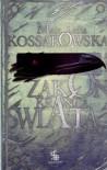 Zakon Krańca Świata. Tom 1 - Maja Lidia Kossakowska