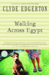 Walking Across Egypt - Clyde Edgerton