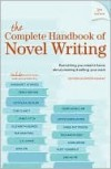 The Complete Handbook Of Novel Writing: Everything You Need To Know About Creating & Selling Your Work (Writers Digest) - Writer's Digest Books
