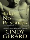 Take No Prisoners (Black Ops, #2) - Cindy Gerard