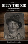 Billy the Kid: An Autobiography - Daniel A. Edwards