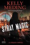 Stray Magic - Kelly Meding