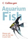 Collins Gem Aquarium Fish: Choose and Care for the Fish in Your Tank - Collins UK