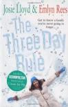 The Three Day Rule - 'Josie Lloyd',  'Emlyn Rees'