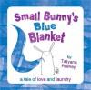 Small Bunny's Blue Blanket - Tatyana Feeney