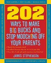 202 Ways to Make Big Bucks and Stop Mooching Off Your Parents (202 Ways Not to Mooch Off Your Parents) - James Stephenson