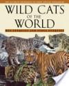 Wild Cats of the World - Mel Sunquist, Fiona Sunquist