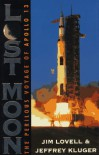 Lost Moon: The Perilous Voyage of Apollo 13 - Jim Lovell, Jeffrey Kluger