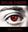 Sugar Daddy - A Dark Thriller - Jeff Menapace