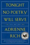 Tonight No Poetry Will Serve: Poems 2007-2010: Poems 2007–2010 - Adrienne Rich