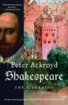 Shakespeare: The Biography - Peter Ackroyd