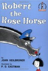 Robert the Rose Horse - Joan Heilbroner