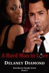A Hard Man to Love - Delaney Diamond