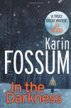 In the Darkness: An Inspector Sejer Novel (Inspector Sejer 1) - Karin Fossum