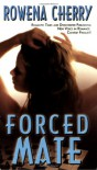 Forced Mate - Rowena Cherry