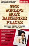 Fielding's the World's Most Dangerous Places (Robert Young Pelton the World's Most Dangerous Places) - Robert Young Pelton, Wink Dulles, Coşkun Aral