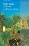 Zadyma w dzikim sadzie - Kiran Desai, Małgorzata Dobrowolska