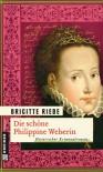 Die schöne Philippine Welserin - Brigitte Riebe