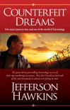 Counterfeit Dreams: One Man's Journey Into and Out of the World of Scientology - Jefferson Hawkins