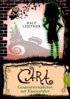 Cara 02: Cara - Gespenstermädchen auf Klassenfahrt - Ralf Leuther