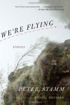 We're Flying - Peter Stamm, Michael Hoffman