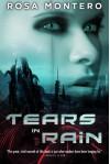 Tears in Rain - Rosa Montero, Lilit Zekulin Thwaites