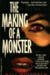 The Making of a Monster - Gail Petersen