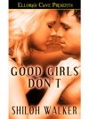 Good Girls Don't - Shiloh Walker