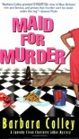 Maid for Murder - Barbara Colley