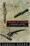 Season of Blood: A Rwandan Journey - Fergal Keane