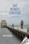 360 Degrees Longitude: One Family's Journey Around the World - John Higham