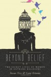 Beyond Belief: The Secret Lives of Women in Extreme Religions -