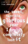 The Sweet, Terrible, Glorious Year I Truly, Completely Lost It - Lisa Shanahan