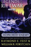 Honored Enemy (Legends of the Riftwar #1) - William R. Forstchen, Raymond E. Feist