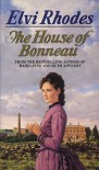 The House Of Bonneau - Elvi Rhodes
