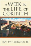 A Week in the Life of Corinth - Ben Witherington III