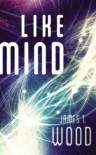 Like Mind - James T. Wood