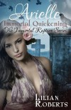 Arielle Immortal Quickening - Lilian Roberts