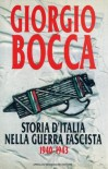 Storia D'Italia Nella Guerra Fascista, 1940-1943 - Giorgio Bocca
