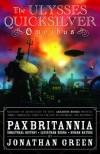 Pax Britannia: The Ulysses Quicksilver Omnibus - Jonathan Green