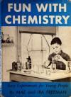 Fun with Chemistry - Mae B. Freeman, Ira Frteeman