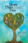 More Than Two: A practical guide to ethical polyamory - Franklin Veaux;Eve Rickert