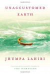 Unaccustomed Earth - Jhumpa Lahiri