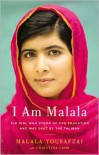 I Am Malala: The Girl Who Stood Up for Education and Was Shot by the Taliban - Malala Yousafzai,  With Christina Lamb