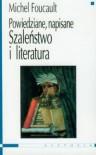 Szaleństwo i literatura Powiedziane, napisane - Michel Foucault